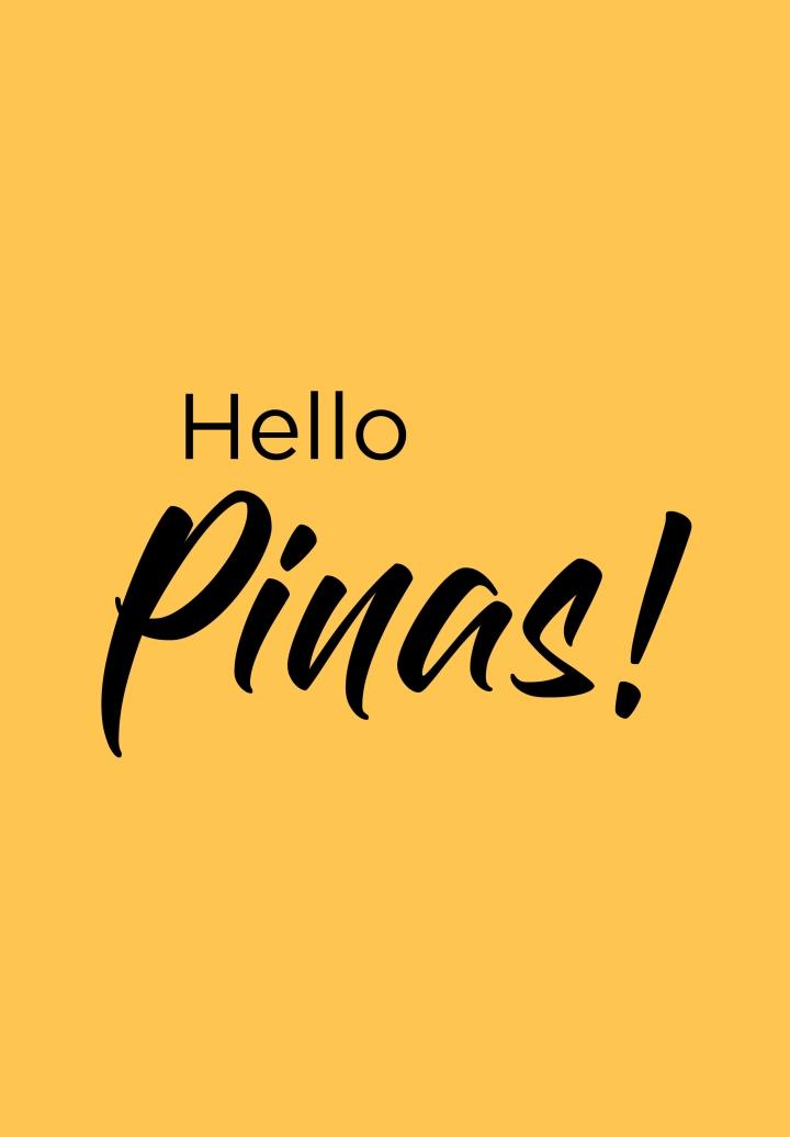 Hello Pinas!
